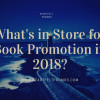 What's in Store for Book Promotion in 2018?